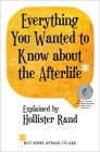 Everything You Wanted to Know about the Afterlife but Were Afraid to Ask Cover Image