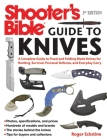 Shooter's Bible Guide to Knives: A Complete Guide to Fixed and Folding Blade Knives for Hunting, Survival, Personal Defense, and Everyday Carry Cover Image