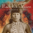 Black Elk's Vision: A Lakota Story Cover Image