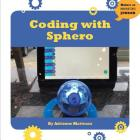 Coding with Sphero (21st Century Skills Innovation Library: Makers as Innovators Junior) Cover Image