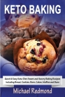 Keto Baking: Quick & Easy Keto Diet Sweet and Savory Baking Recipes including Bread, Cookies, Bars, Cakes, Muffins and Buns Cover Image