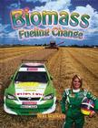 Biomass: Fueling Change (Energy Revolution) Cover Image