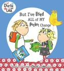 But I've Used All My Pocket Change (Charlie and Lola) Cover Image