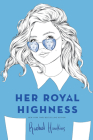 Her Royal Highness (Royals #2) Cover Image