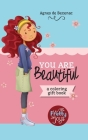 You Are Beautiful: A coloring gift book Cover Image