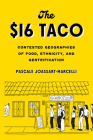 The $16 Taco: Contested Geographies of Food, Ethnicity, and Gentrification Cover Image