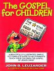 The Gospel for Children: A Simple, Yet Complete Guide to Help Parents Teach Their Children the Gospel of Jesus Christ Cover Image