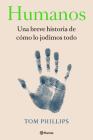 Humanos: Una Breve Historia de Cómo Lo Jodimos Todo Cover Image