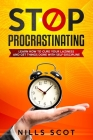 Stop Procrastinating: Learn how to cure your laziness and get things done with self-discipline Cover Image