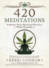 420 Meditations: Enhance Your Spiritual Practice with Cannabis Cover Image
