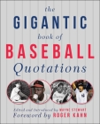 The Gigantic Book of Baseball Quotations Cover Image