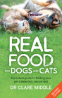 Real Food for Dogs and Cats: A Practical Guide to Feeding Your Pet a Balanced, Natural Diet Cover Image