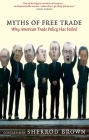 Myths of Free Trade: Why America Trade Policy Has Failed Cover Image