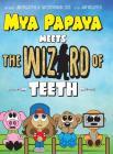 Mya Papaya Meets the Wizard of Teeth Cover Image