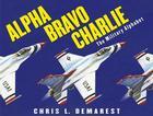 Alpha Bravo Charlie: The Military Alphabet Cover Image