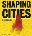 Shaping Cities in an Urban Age Cover Image
