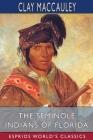 The Seminole Indians of Florida (Esprios Classics) Cover Image