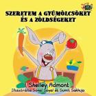 I Love to Eat Fruits and Vegetables: Hungarian Edition (Hungarian Bedtime Collection) Cover Image