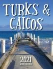 Turks & Caicos 2021 Wall Calendar Cover Image