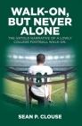 Walk-On, but Never Alone: The Untold Narrative of a Lowly College Football Walk-On Cover Image