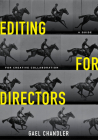 Editing for Directors: A Guide for Creative Collaboration Cover Image