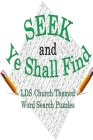 Seek & Ye Shall Find: LDS Church Themed Word Search Puzzles Cover Image