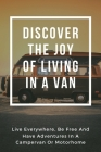 Discover The Joy Of Living In A Van: Live Everywhere, Be Free And Have Adventures In A Campervan Or Motorhome: Vanitas Still Life With Books Cover Image