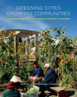Greening Cities, Growing Communities (Land and Community Design Case Studies) Cover Image