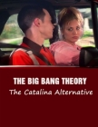 The Big Bang Theory - The Catalina Alternative: Screenplay Cover Image
