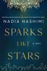Sparks Like Stars: A Novel Cover Image