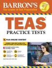 TEAS Practice Tests with Online Tests (Barron's Test Prep) Cover Image