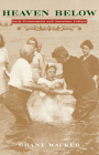 Heaven Below: Early Pentecostals and American Culture Cover Image