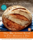 The New Artisan Bread in Five Minutes a Day: The Discovery That Revolutionizes Home Baking Cover Image