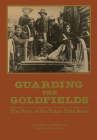 Guarding the Goldfields: The Story of the Yukon Field Force Cover Image
