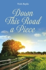 Down This Road a Piece Cover Image