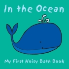 In the Ocean (My First Noisy Bath Books) Cover Image