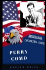 Perry Como Americana Coloring Book: Patriotic and a Great Stress Relief Adult Coloring Book Cover Image