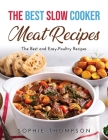 The Best Slow Cooker Meat Recipes: The Best and Easy-Poultry Recipes Cover Image