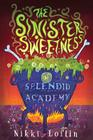The Sinister Sweetness of Splendid Academy Cover Image