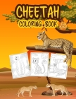 Cheetah Coloring Book for Kids: Great Cheetah Book for Boys, Girls and Kids. Perfect Leopard Coloring Book for Toddlers and Children who love to play Cover Image