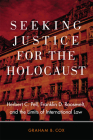 Seeking Justice for the Holocaust: Herbert C. Pell, Franklin D. Roosevelt, and the Limits of International Law Cover Image