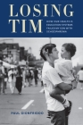 Losing Tim: How Our Health and Education Systems Failed My Son with Schizophrenia Cover Image