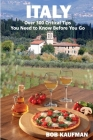 ITALY Over 300 Critical Tips You Need to Know Before You Go Cover Image