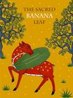 The Sacred Banana Leaf: An Indonesian Trickster Tale Cover Image