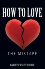 How To Love: The Mixtape Cover Image