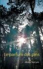 Le parfum des pins Cover Image