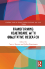 Transforming Healthcare with Qualitative Research Cover Image