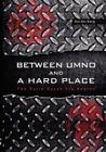 Between Umno and a Hard Place: The Najib Razak Era Begins Cover Image