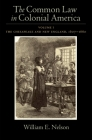 Common Law of Colonial America, Volume 1: The Chesapeake and New England, 1607-1660 Cover Image