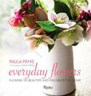 Everyday Flowers: Flowers to Beautify and Decorate the Home Cover Image